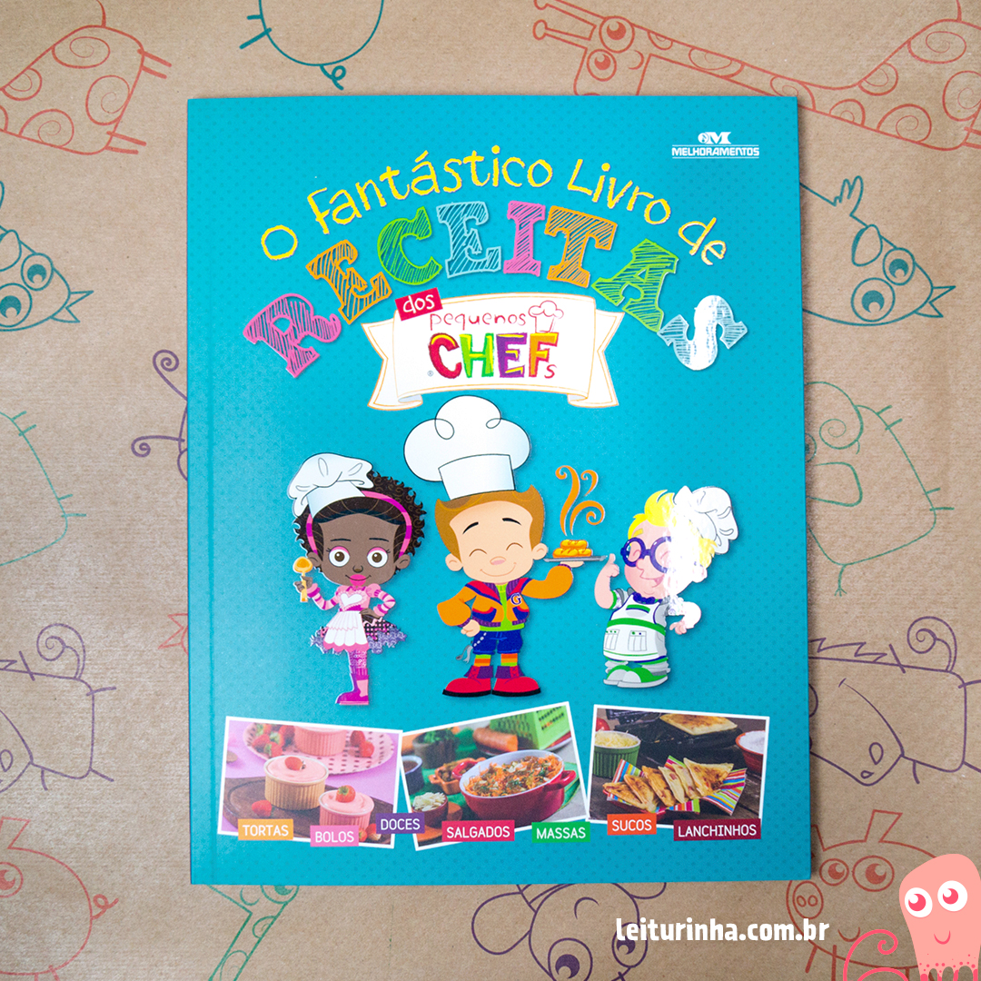 O Fantástico Livro de Receitas dos Pequenos Chefs
